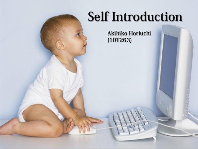 Self Introduction Akihiko Horiuchi (10T263)