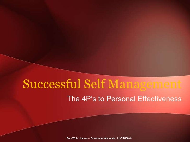 Successful Self Management<br />The 4P's to Personal Effectiveness<br />