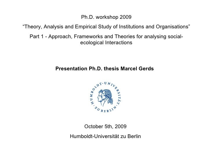 """Ph.D. workshop 2009 """" Theory, Analysis and Empirical Study of Institutions and Organisations"""" Part 1 - Approach, Framework..."""