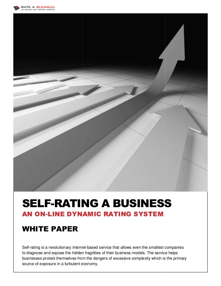 SELF-RATING A BUSINESS     RATINGAN ON-LINE DYNAMIC RATING SYSTEMWHITE PAPERSelf-rating is a revolutionary internet based ...