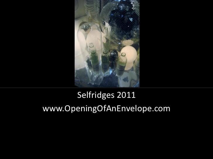 Selfridges 2011www.OpeningOfAnEnvelope.com