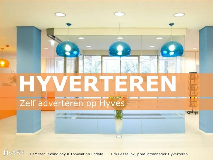 HYVERTEREN<br />Zelf adverteren op Hyves<br />DeMeter Technology & Innovation update     Tim Besselink, productmanager Hyv...