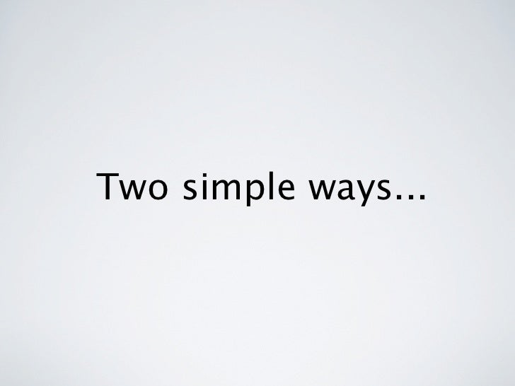 Two simple ways...