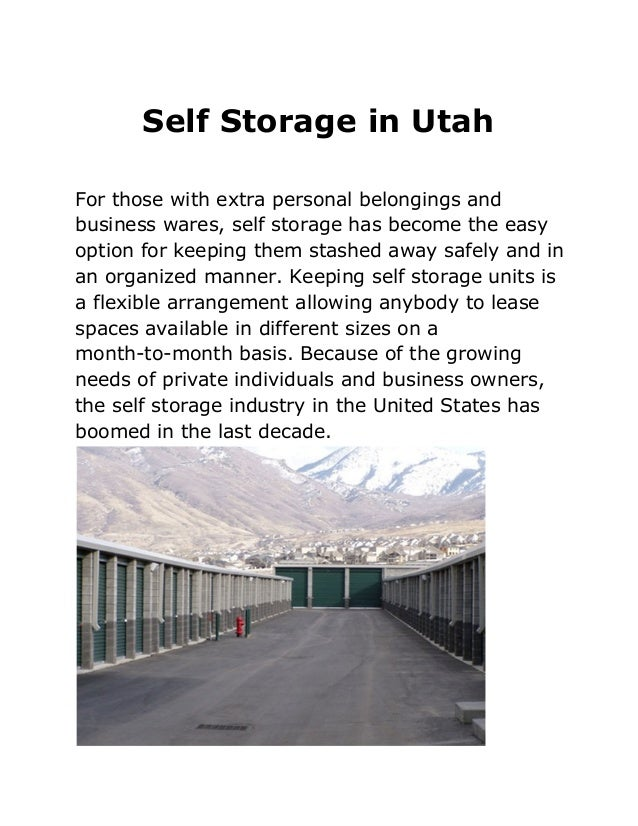 Self Storage in UtahFor those with extra personal belongings andbusiness wares, self storage has become the easyoption for...