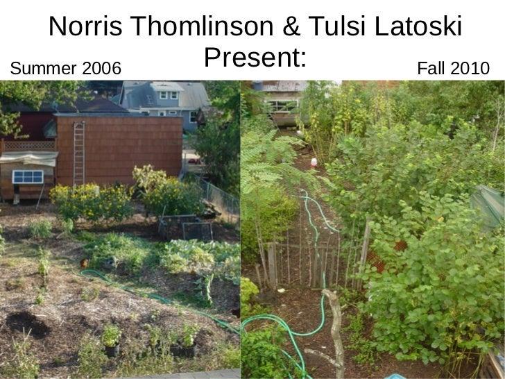 Norris Thomlinson & Tulsi LatoskiSummer 2006   Present:          Fall 2010