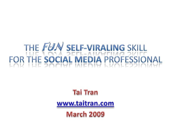 The fun Self-Viraling skill for the Social Media professional
