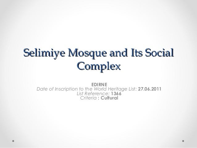 Selimiye Mosque and Its Social          Complex                             EDIRNE  Date of Inscription to the World Herit...