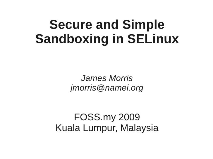 Secure and Simple Sandboxing in SELinux