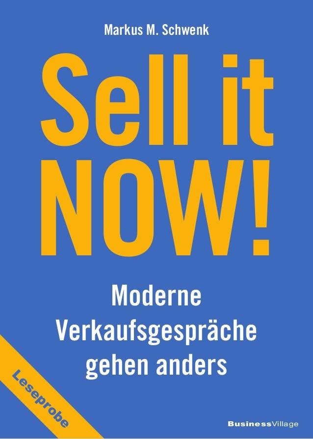 Moderne Verkaufsgespräche gehen anders BusinessVillage Sell it NOW! Markus M. Schwenk Leseprobe