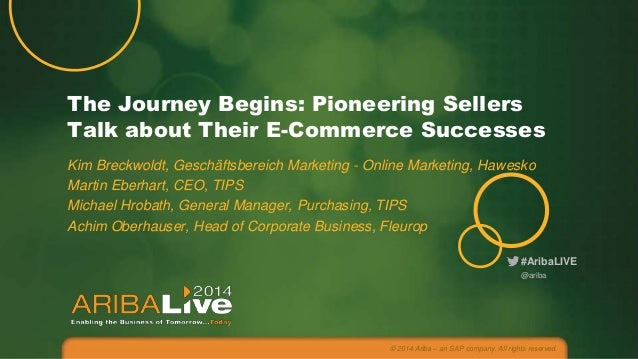 #AribaLIVE The Journey Begins: Pioneering Sellers Talk about Their E-Commerce Successes Kim Breckwoldt, Geschäftsbereich M...
