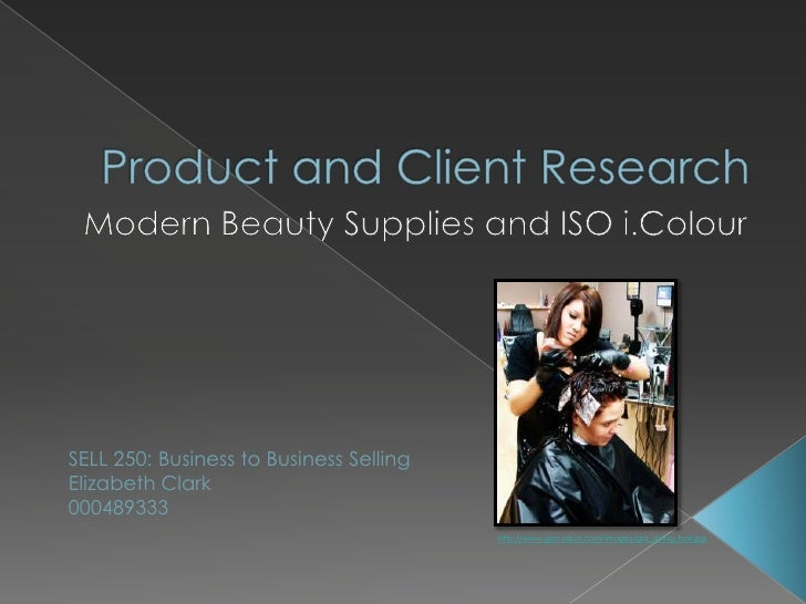 Product and Client Research<br />Modern Beauty Supplies and ISO i.Colour<br />SELL 250: Business to Business Selling<br />...