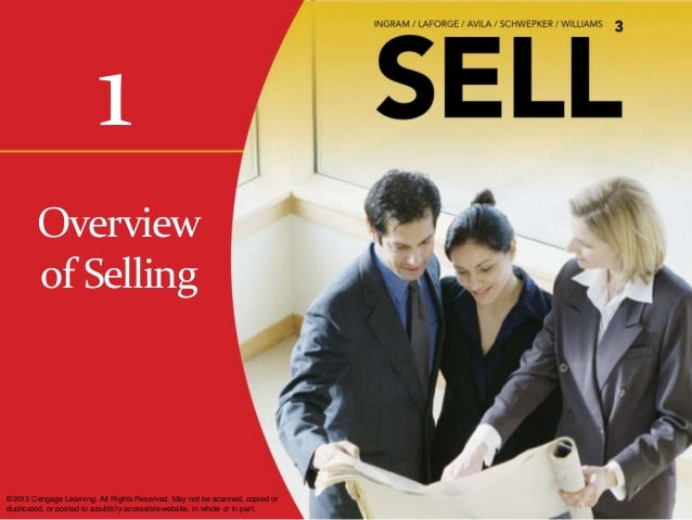 1        Overview        of Selling©2013 Cengage Learning. All Rights Reserved. May not be scanned, copied orduplicated, o...