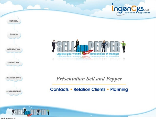 Présentation Sell and Pepper Contacts • Relation Clients • Planning  jeudi 9 janvier 14