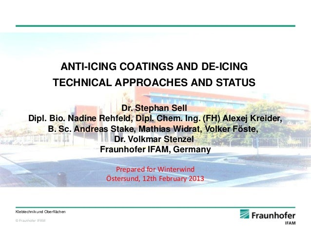 ANTI-ICING COATINGS AND DE-ICING                    TECHNICAL APPROACHES AND STATUS                              Dr. Steph...