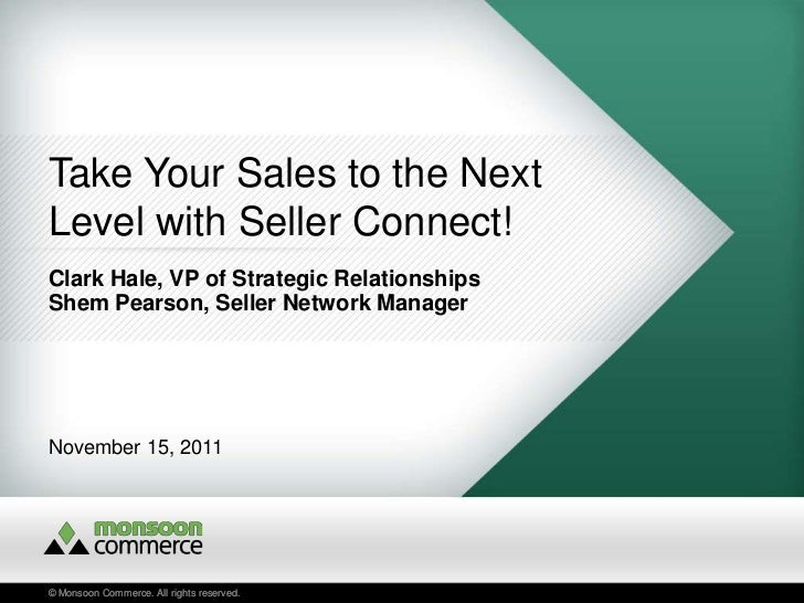Take Your Sales to the NextLevel with Seller Connect!Clark Hale, VP of Strategic RelationshipsShem Pearson, Seller Network...