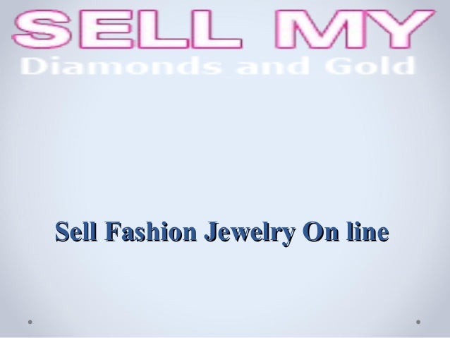 Sell Fashion Jewelry On line