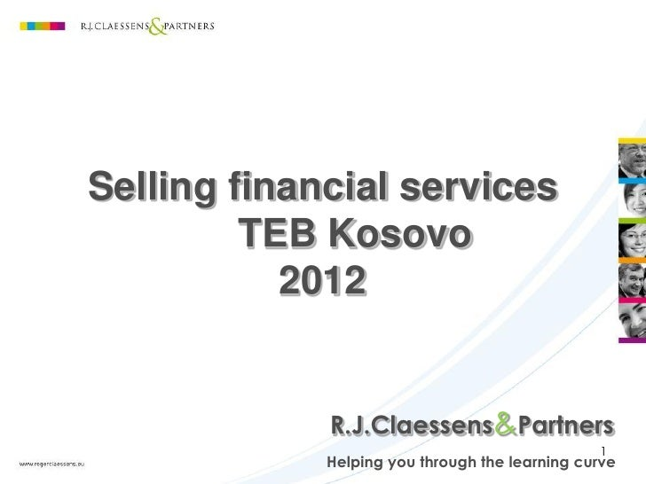 Selling financial services         TEB Kosovo           2012             R.J.Claessens&Partners                           ...