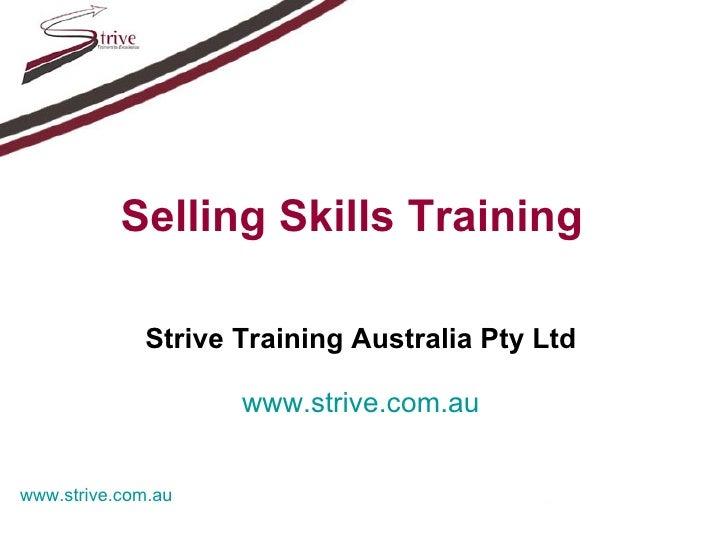 Selling Skills Training   Strive Training Australia Pty Ltd www.strive.com.au