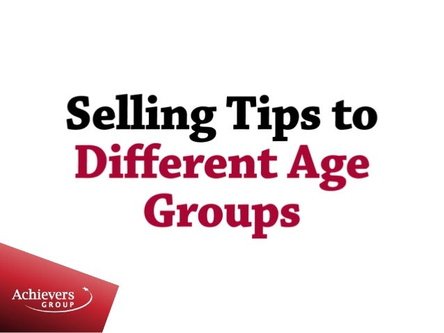 Selling tips to different age groups