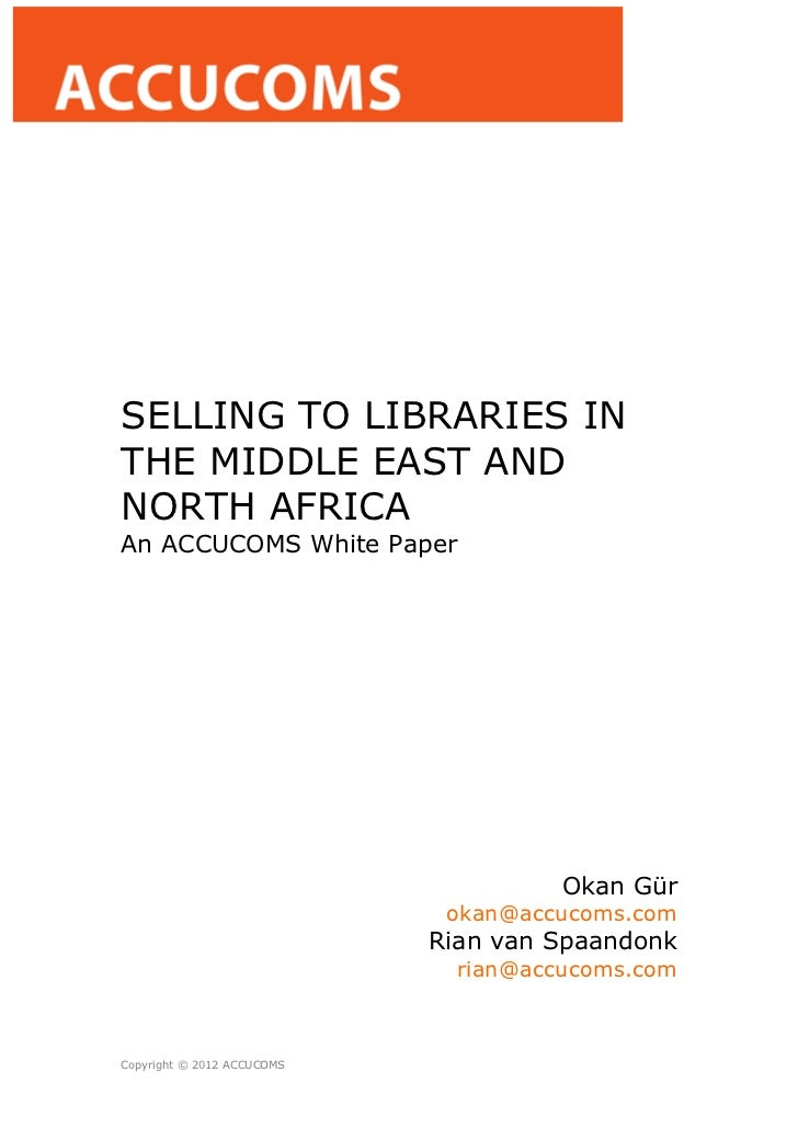SELLING TO LIBRARIES INTHE MIDDLE EAST ANDNORTH AFRICAAn ACCUCOMS White Paper                                      Okan Gü...