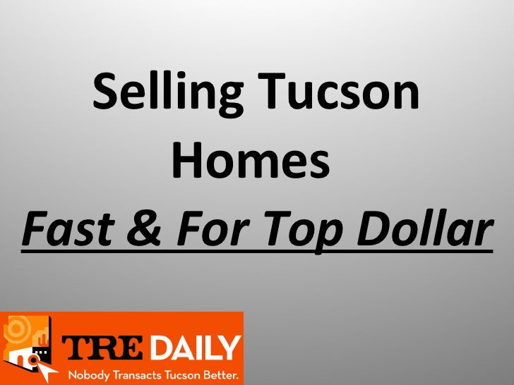 Selling Tucson Homes Fast & For Top Dollar-Utilizing A CMA