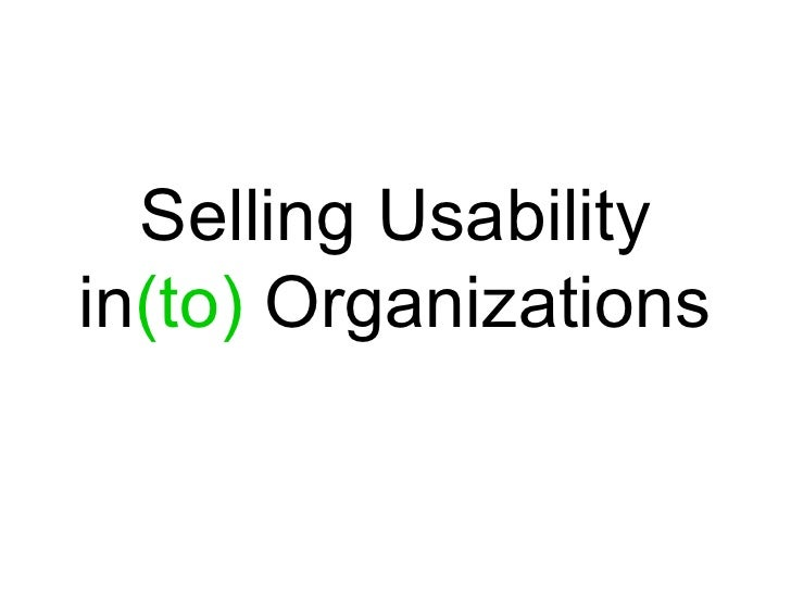 Selling Usability in (to)  Organizations