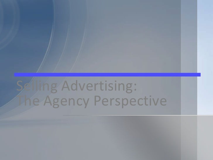 Selling Advertising: <br />The Agency Perspective<br />