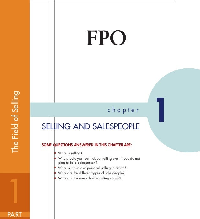 First PagesFPOc h a p t e r1SELLING AND SALESPEOPLESOME QUESTIONS ANSWERED IN THIS CHAPTER ARE:■ What is selling?■ Why sho...