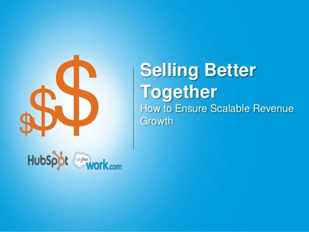 $$      Selling Better      Together      How to Ensure Scalable Revenue$     Growth