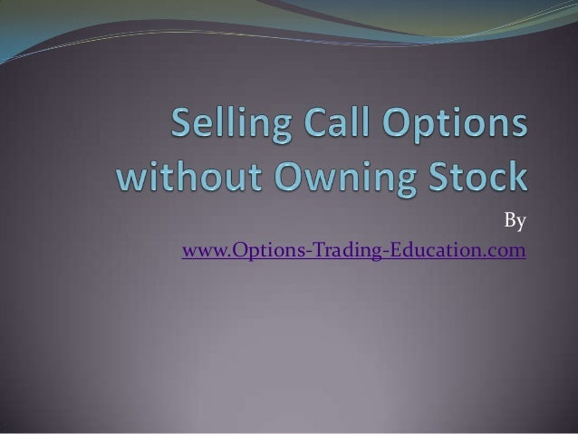 Selling Call Options without Owning Stock