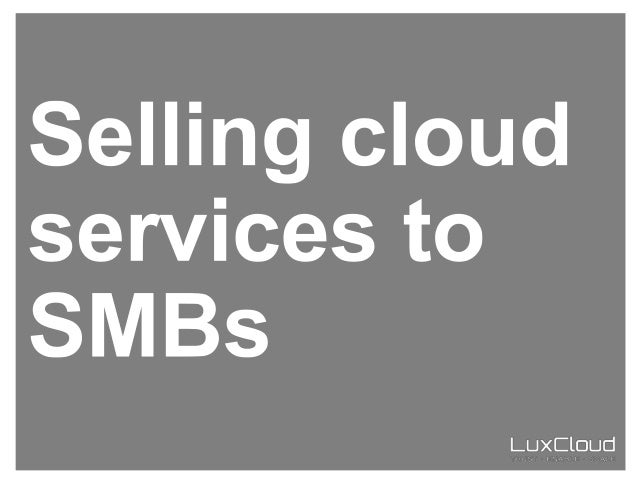 Selling cloud services to SMBs