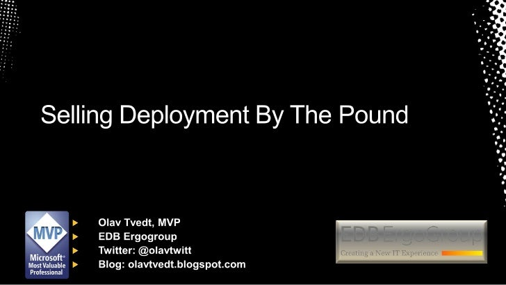 Selling deployment by the pound