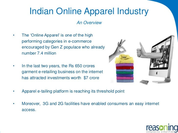 study on indian apparel industry Data and analysis on the apparel and footwear industry apparel and footwear in india experienced healthy sales growth as fashion industry and the.