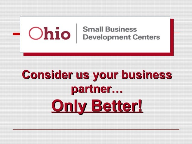 Consider us your businessConsider us your business partner…partner… Only Better!Only Better!