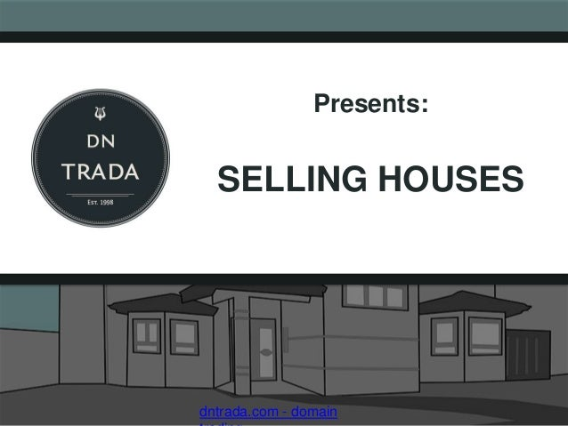Presents:SELLING HOUSESdntrada.com - domain