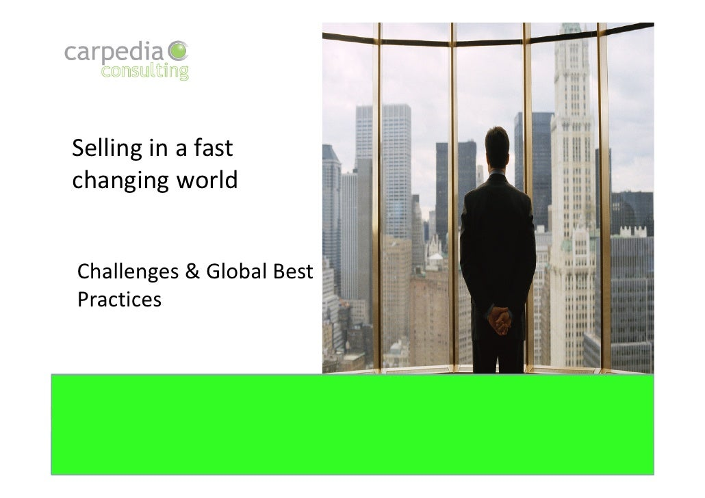 Selling in a fastchanging worldChallenges & Global BestPractices