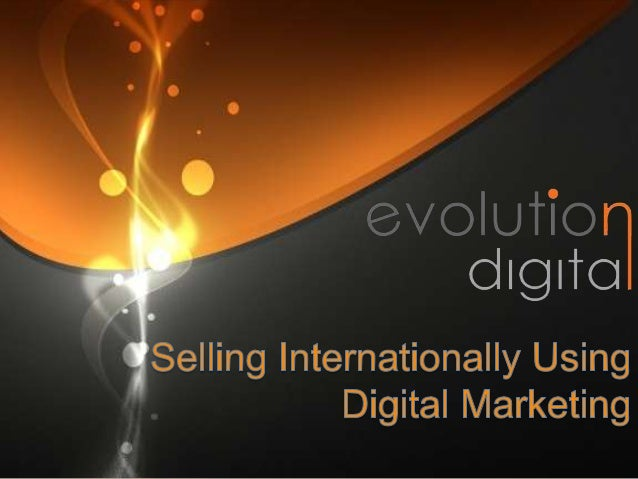 Digital Marketing Model – What you Should be Doing International Customers  Drive Traffic  Conversion  Sales