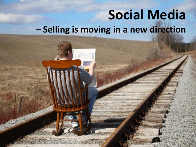 Social Media– Selling is moving in a new direction