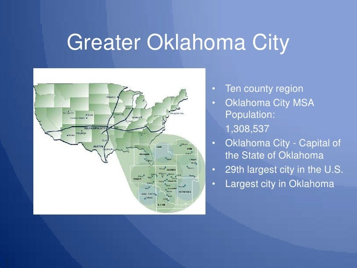 Greater Oklahoma City<br />Ten county region<br />Oklahoma City MSA Population:<br />1,308,537<br />Oklahoma City - Capit...