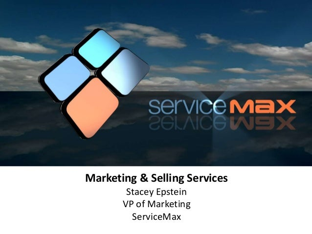 Marketing & Selling ServicesStacey EpsteinVP of MarketingServiceMax