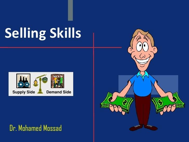 Selling Skills Supply Side   Demand SideDr. Mohamed Mossad