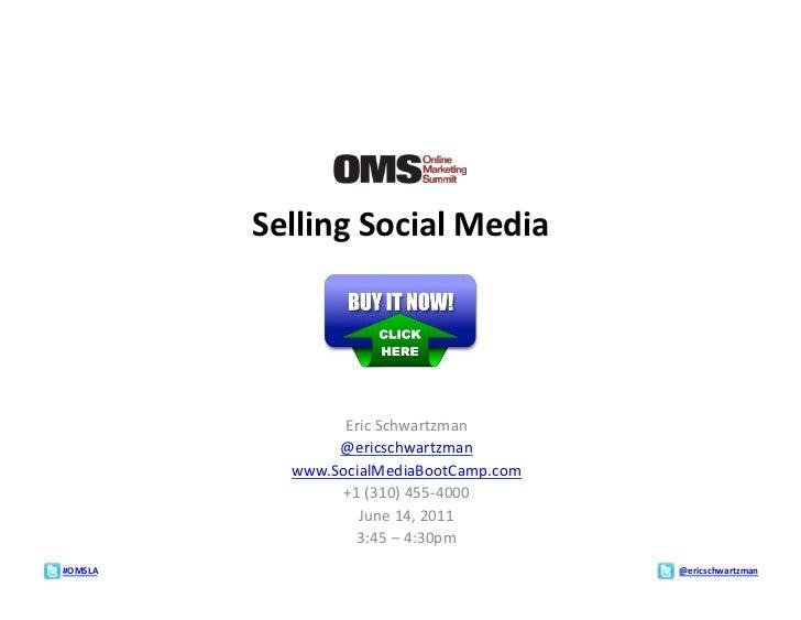 Selling Social Media                       Eric Schwartzman                      @ericschwartzman             ...