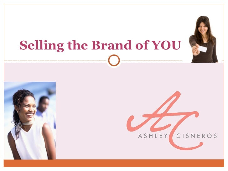 Selling The Brand Of You Ashley Cisneros