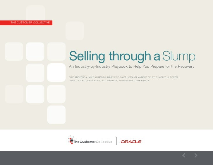 THE CUSTOMER COLLECTIVE                               Selling through a Slump                           An Industry-by-Ind...