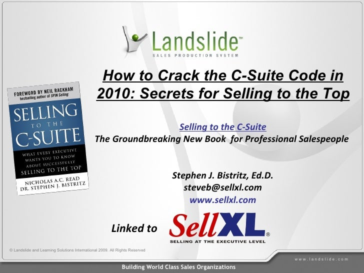How to Crack the C-Suite Code in 2010: Secrets for Selling to the Top Selling to the C-Suite The Groundbreaking New Book  ...