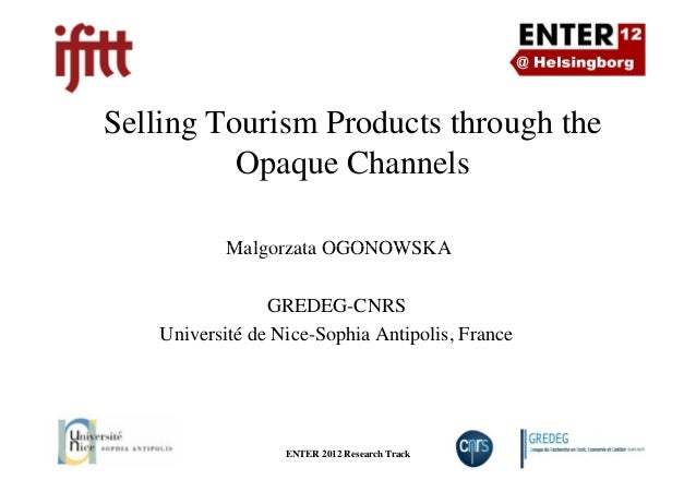 Selling Tourism Products through the Opaque Channels Malgorzata OGONOWSKA ENTER 2012 Research Track Slide Number 1 Malgorz...