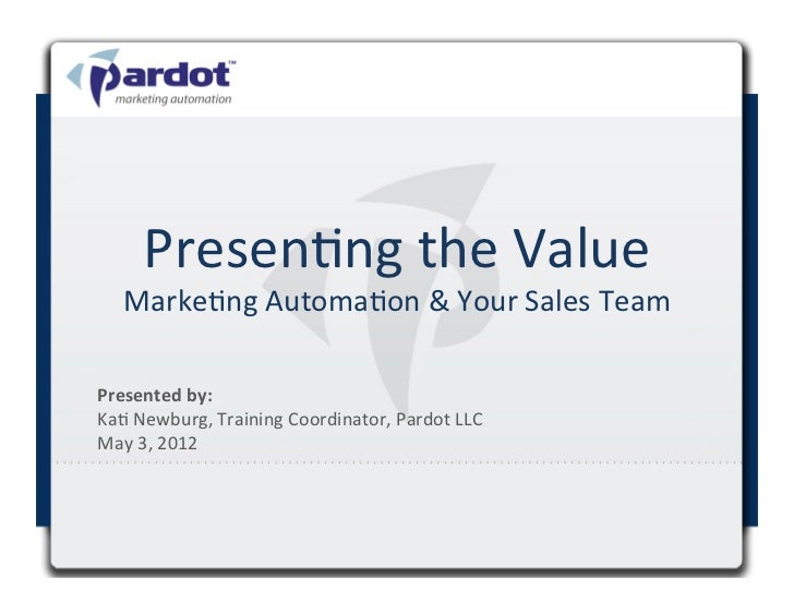 Presenting the Value - Marketing Automation & Your Sales Team