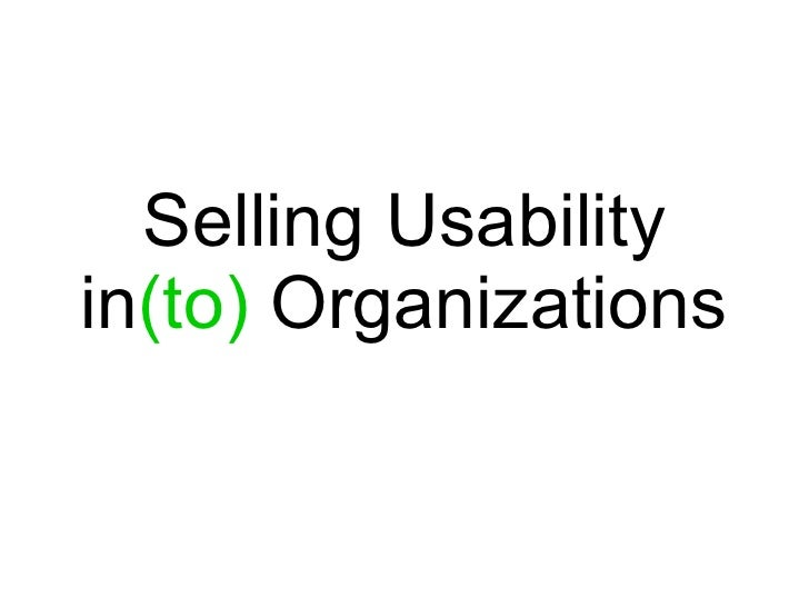 Selling Usability Into Organizations