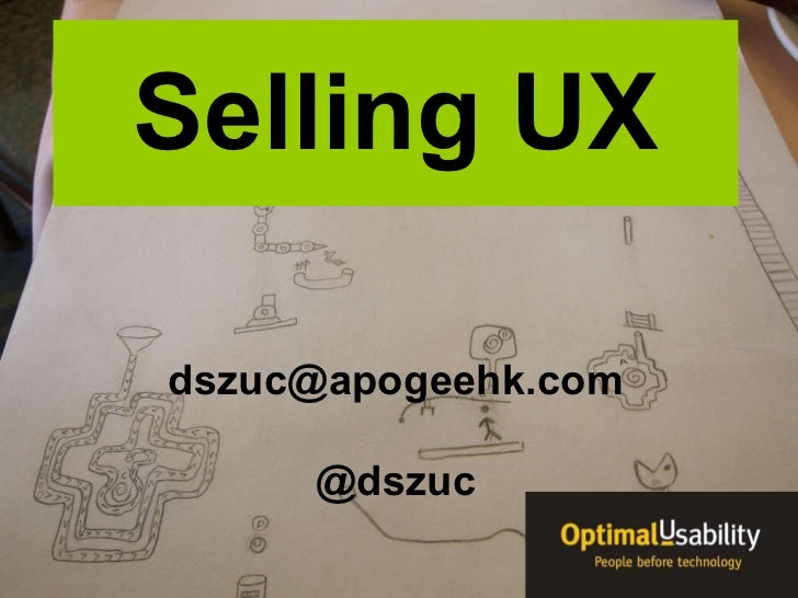 Selling UX [email_address] @dszuc