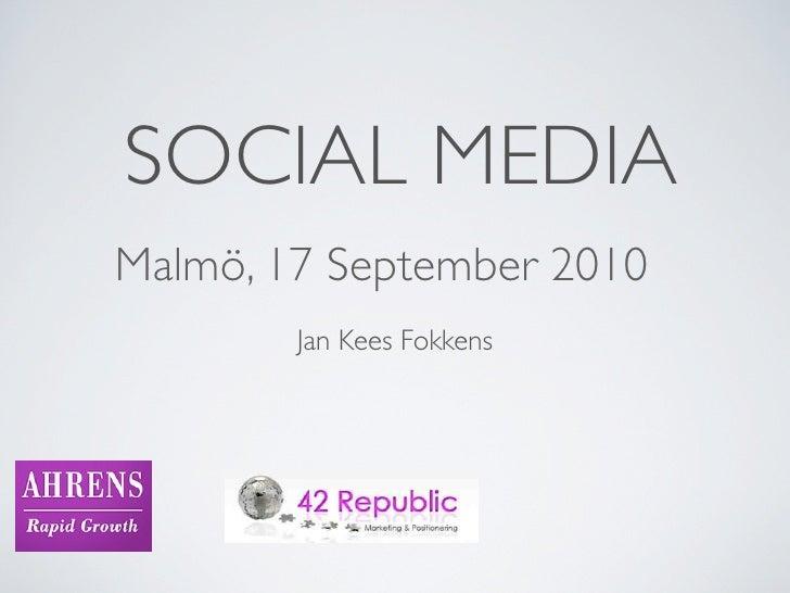 SOCIAL MEDIA Malmö, 17 September 2010         Jan Kees Fokkens